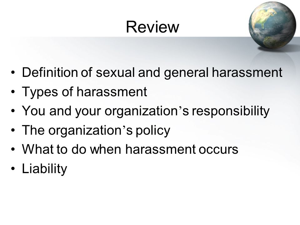 Review Definition of sexual and general harassment Types of harassment