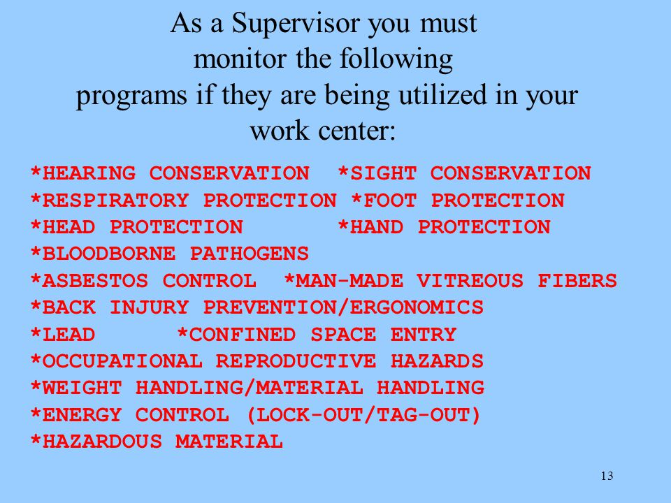 As a Supervisor you must monitor the following