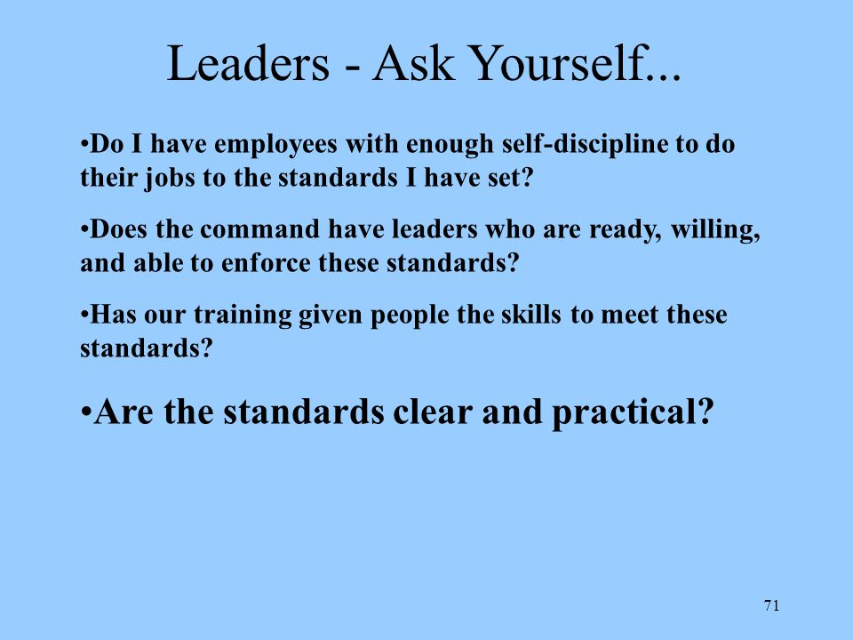 Leaders - Ask Yourself... Are the standards clear and practical