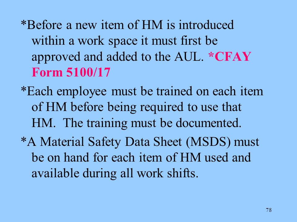 *Before a new item of HM is introduced within a work space it must first be approved and added to the AUL. *CFAY Form 5100/17