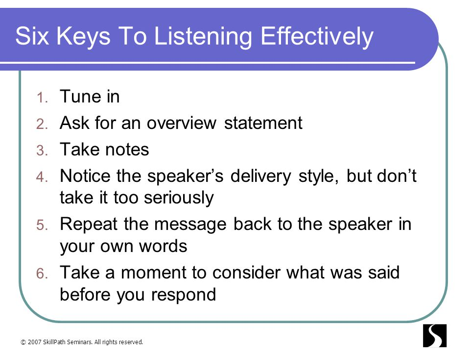 Six Keys To Listening Effectively