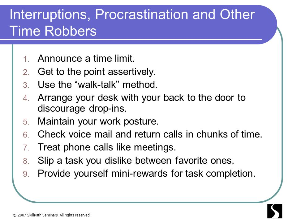 Interruptions, Procrastination and Other Time Robbers
