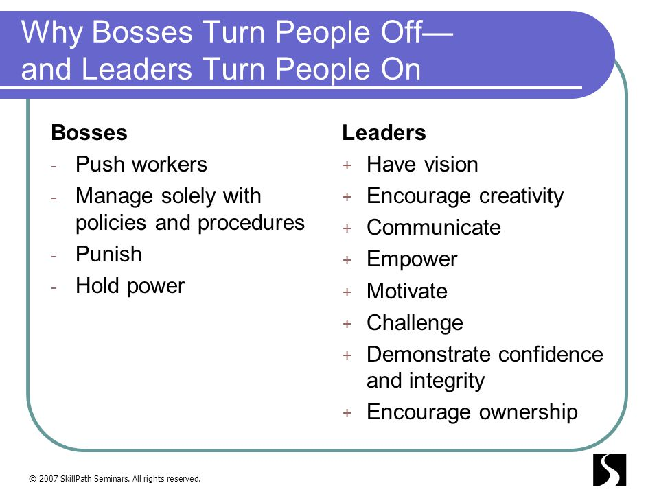 Why Bosses Turn People Off— and Leaders Turn People On