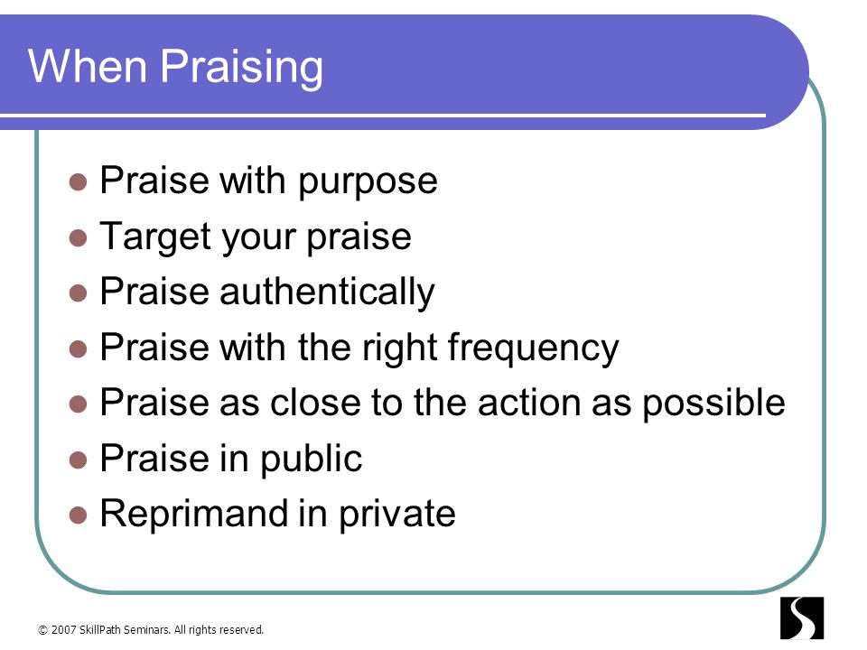When Praising Praise with purpose Target your praise