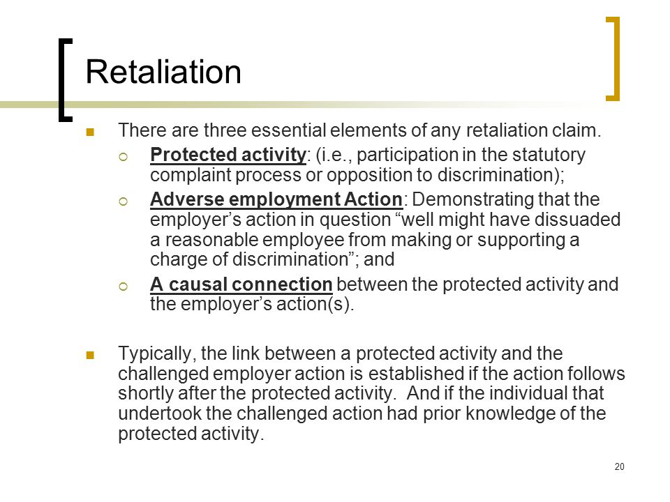 Retaliation There are three essential elements of any retaliation claim.
