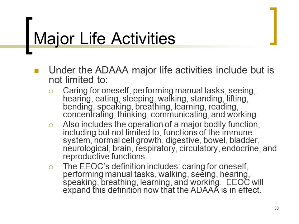 Major Life Activities Under the ADAAA major life activities include but is not limited to: