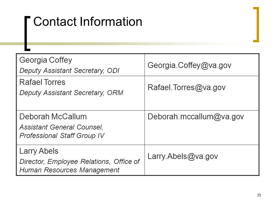 Contact Information Georgia Coffey. Deputy Assistant Secretary, ODI. Georgia.Coffey@va.gov. Rafael Torres.