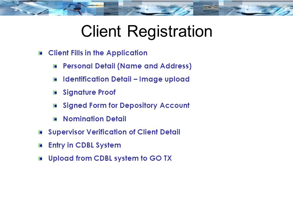 Client Registration Client Fills in the Application