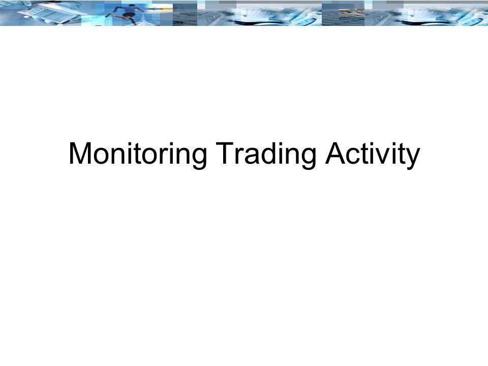 Monitoring Trading Activity