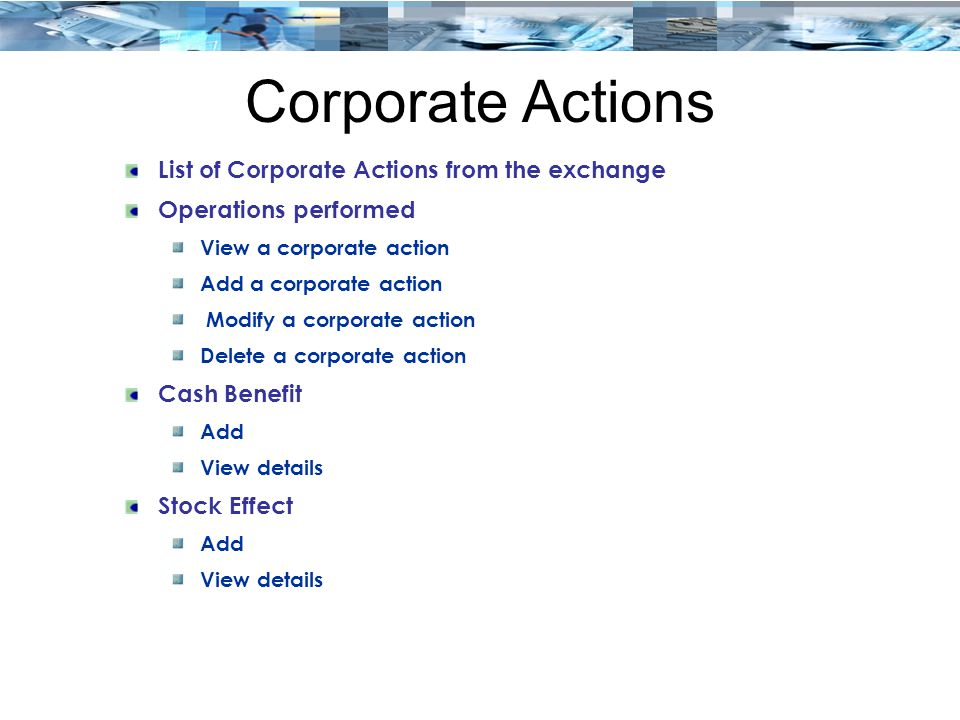Corporate Actions List of Corporate Actions from the exchange