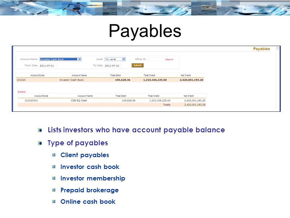 Payables Lists investors who have account payable balance
