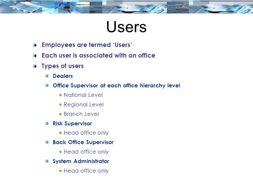 Users Employees are termed 'Users'