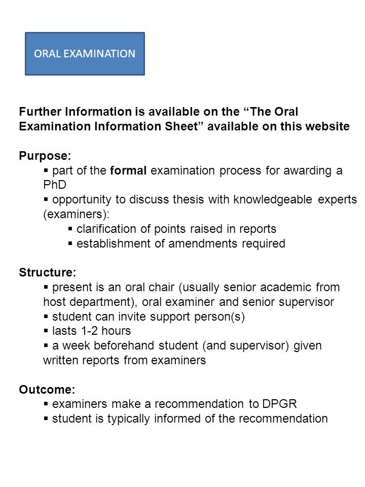 ORAL EXAMINATION Further Information is available on the The Oral Examination Information Sheet available on this website.