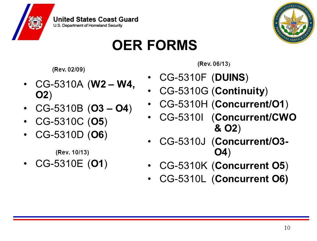 OER FORMS CG-5310A (W2 – W4, O2) CG-5310F (DUINS) CG-5310B (O3 – O4)