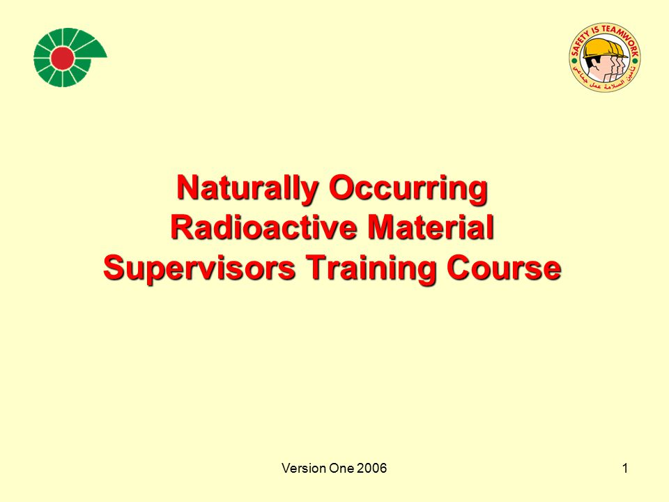 Naturally Occurring Radioactive Material Supervisors Training Course