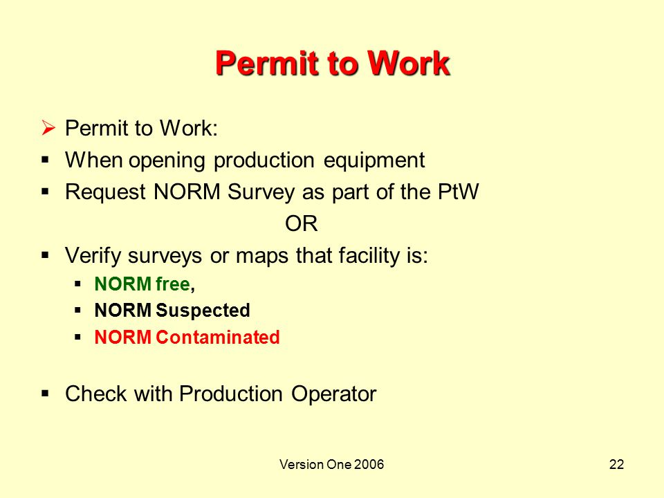 Permit to Work Permit to Work: When opening production equipment