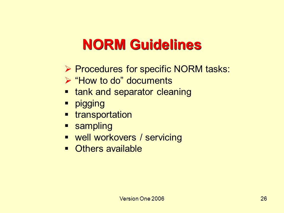 NORM Guidelines Procedures for specific NORM tasks: