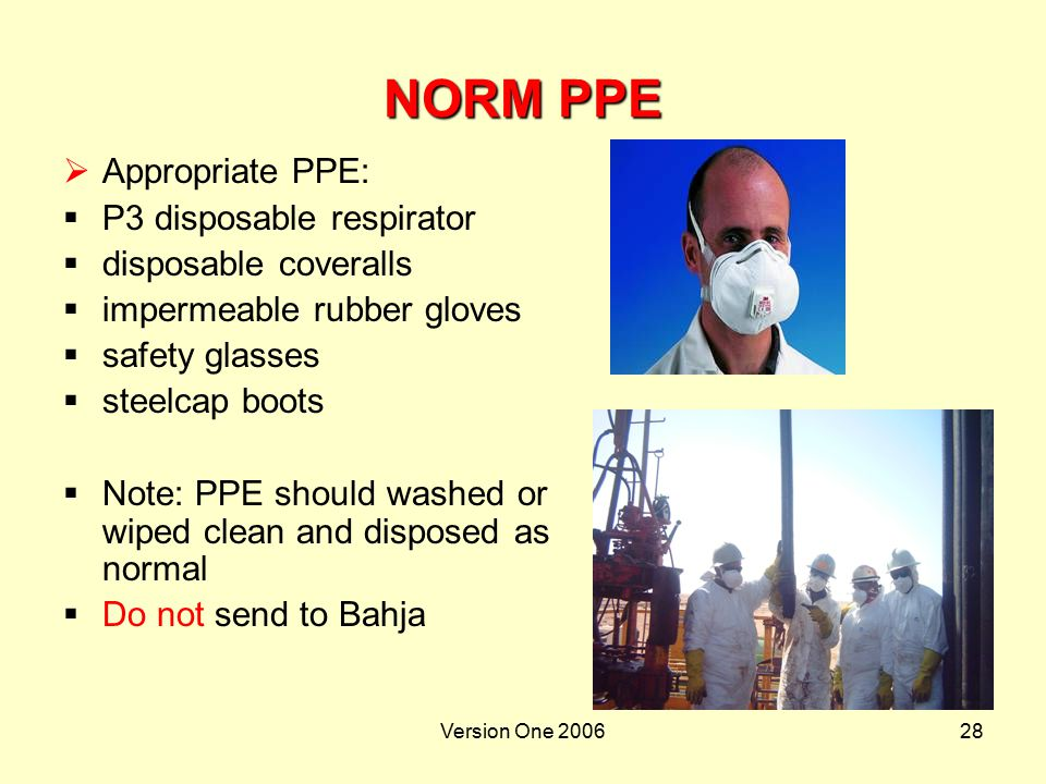 NORM PPE Appropriate PPE: P3 disposable respirator