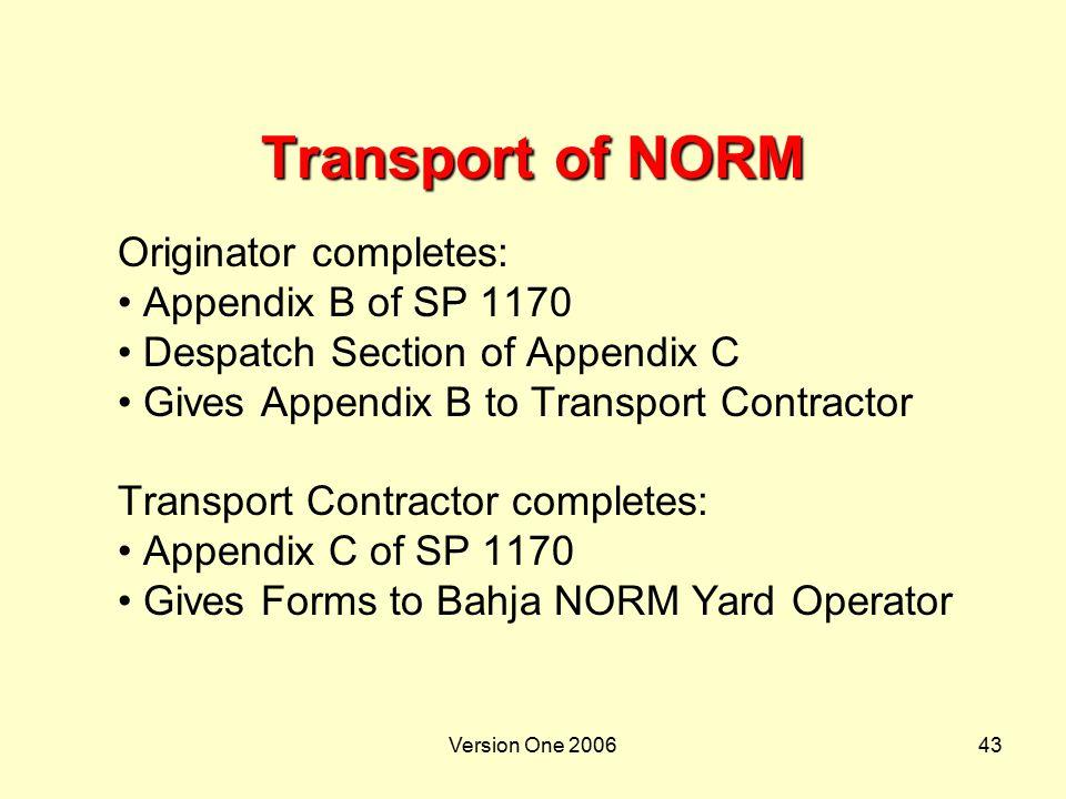 Transport of NORM Originator completes: Appendix B of SP 1170