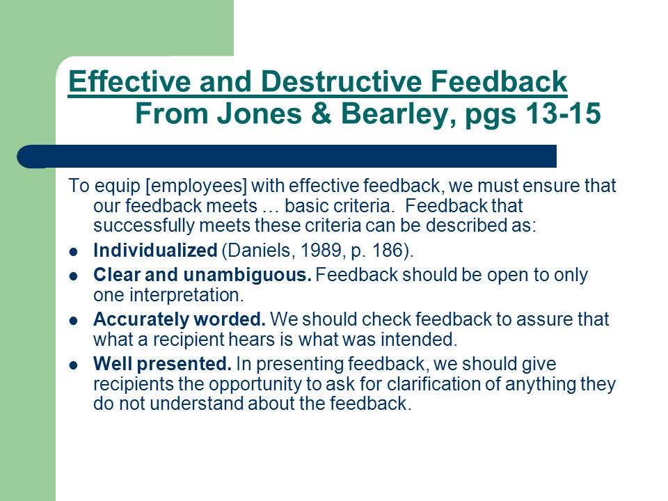 Effective and Destructive Feedback From Jones & Bearley, pgs 13-15