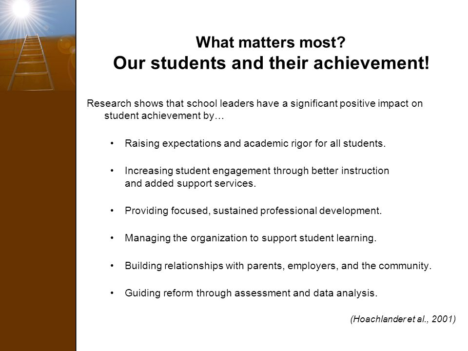 What matters most Our students and their achievement!