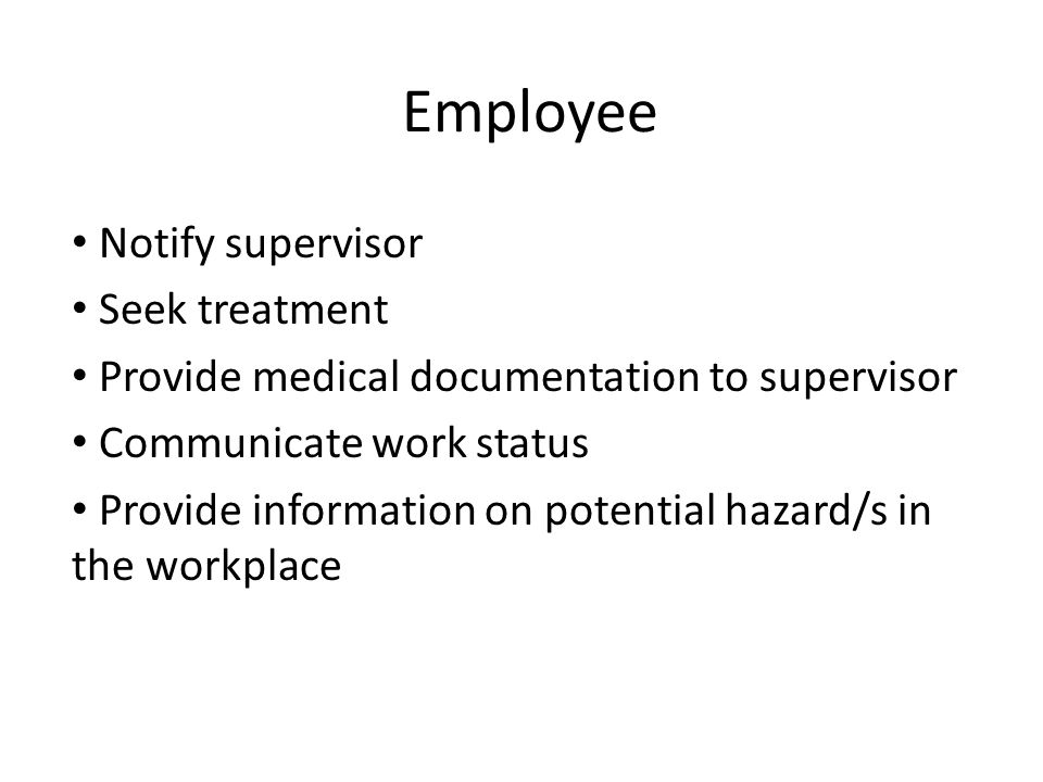 Employee Notify supervisor Seek treatment