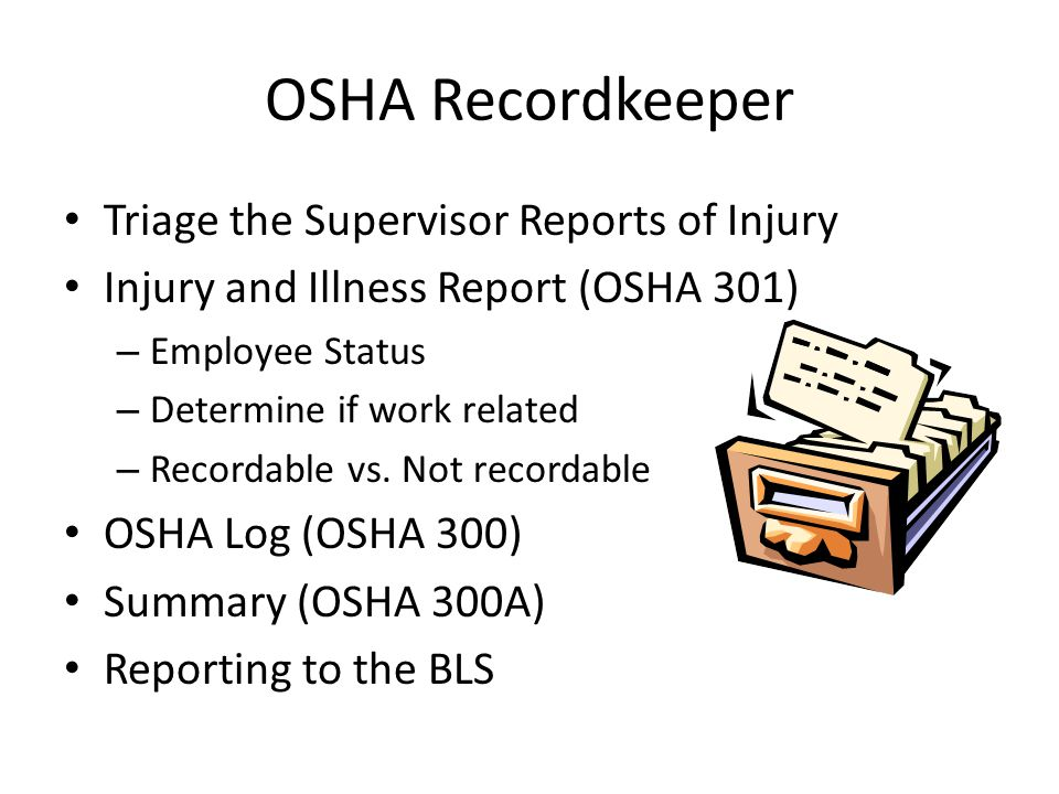 OSHA Recordkeeper Triage the Supervisor Reports of Injury