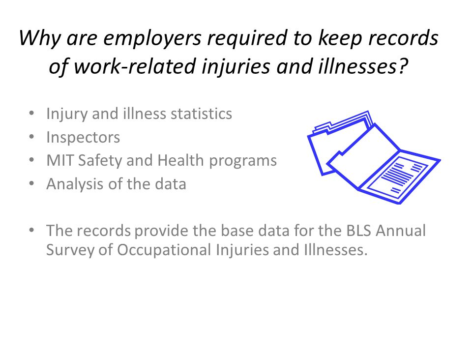 Why are employers required to keep records of work-related injuries and illnesses