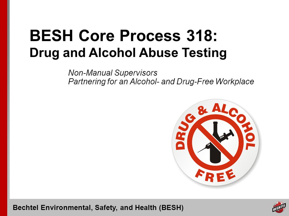 BESH Core Process 318: Drug and Alcohol Abuse Testing