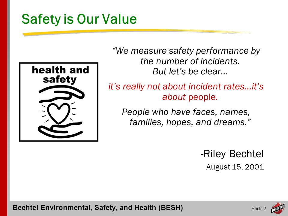 Safety is Our Value -Riley Bechtel August 15, 2001