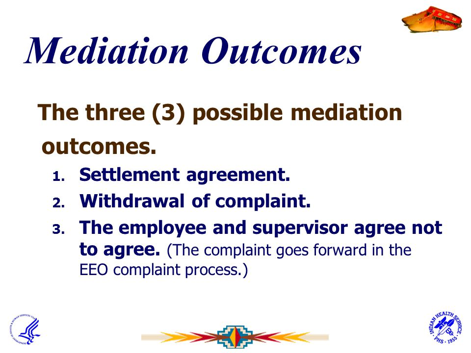 Mediation Outcomes The three (3) possible mediation outcomes.