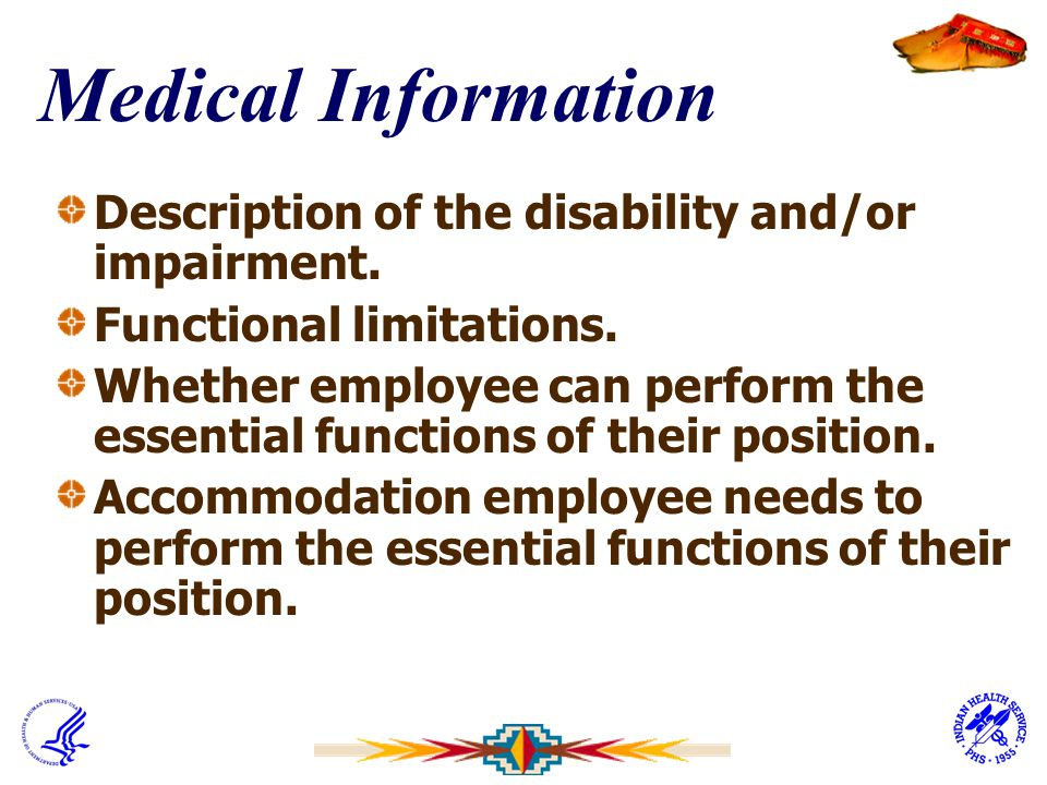 Medical Information Description of the disability and/or impairment.