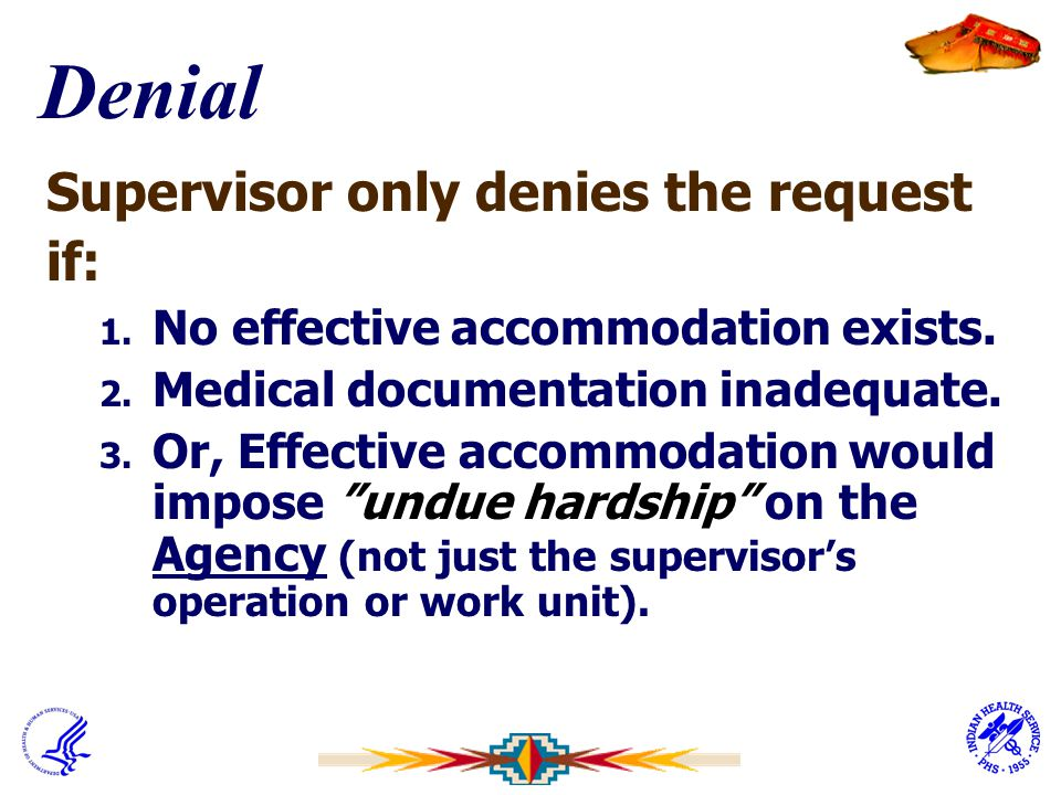 Denial Supervisor only denies the request if: