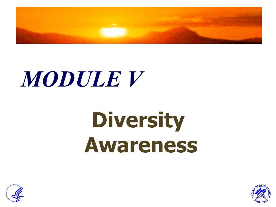MODULE V Diversity Awareness