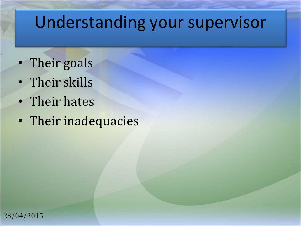 Understanding your supervisor