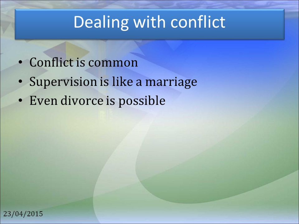 Dealing with conflict Conflict is common