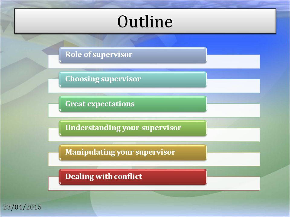 Outline Role of supervisor Choosing supervisor Great expectations