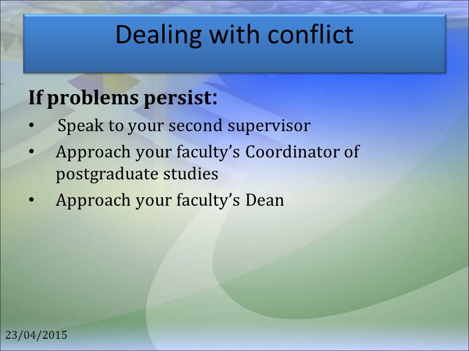 Dealing with conflict If problems persist: