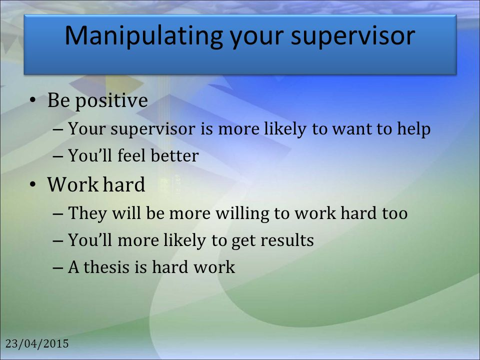 Manipulating your supervisor