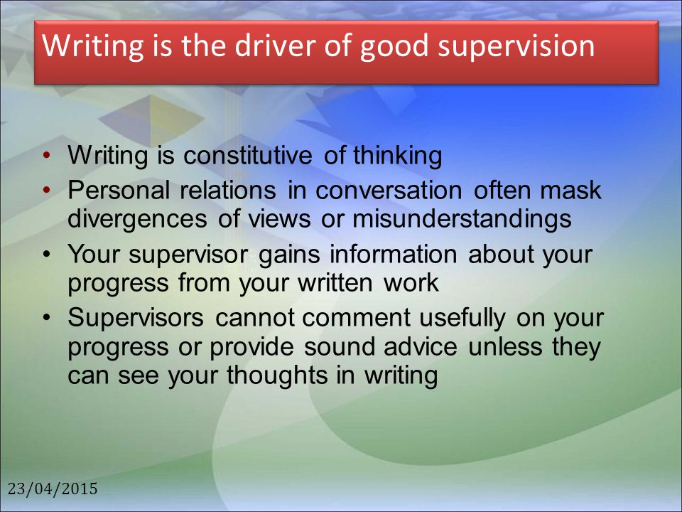 Writing is the driver of good supervision