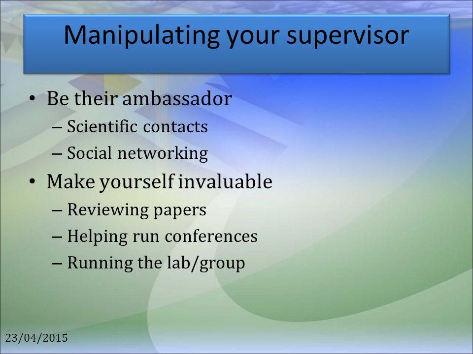 Manipulating your supervisor