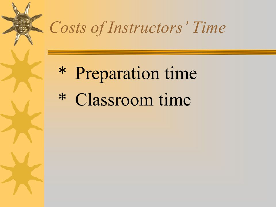 Costs of Instructors' Time