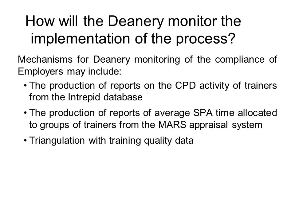 How will the Deanery monitor the implementation of the process