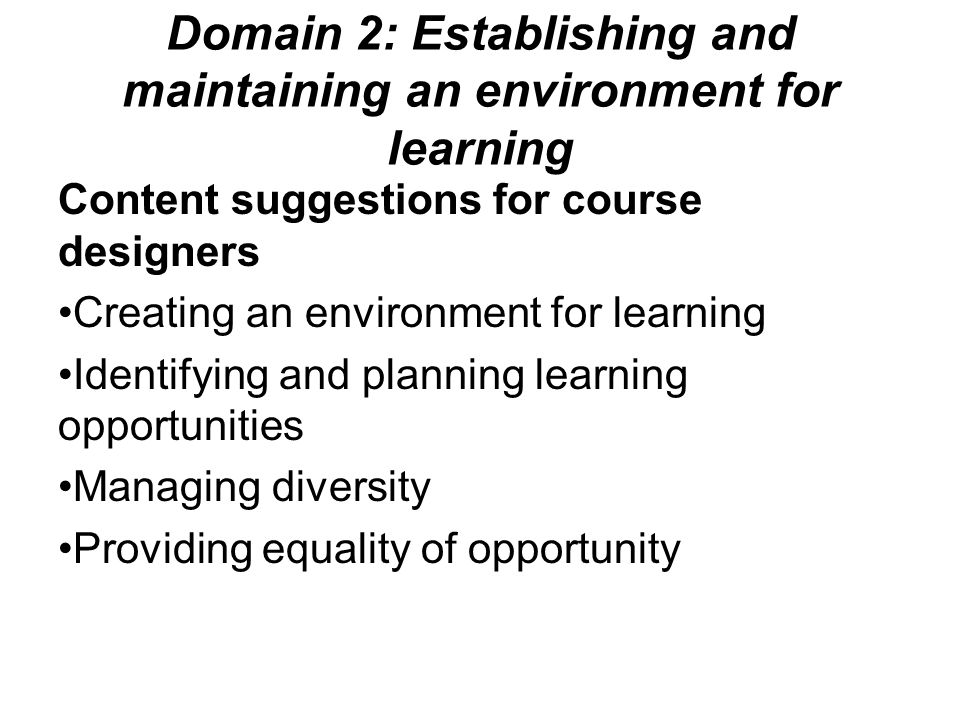 Domain 2: Establishing and maintaining an environment for learning