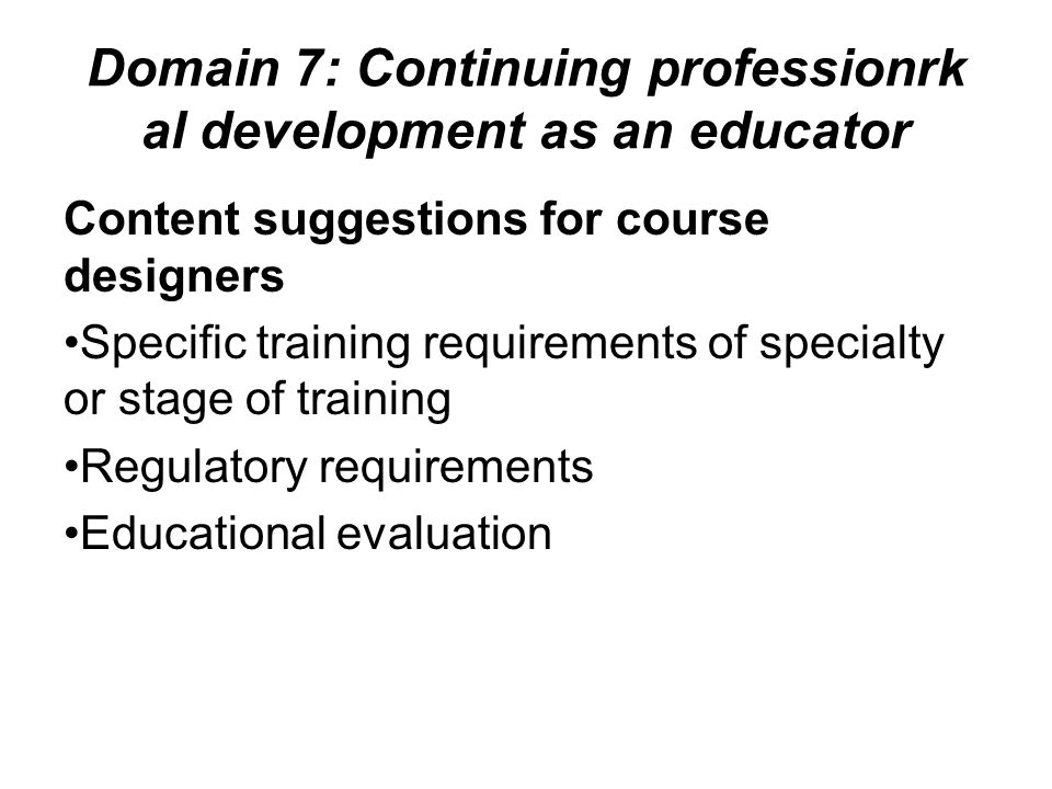 Domain 7: Continuing professionrk al development as an educator