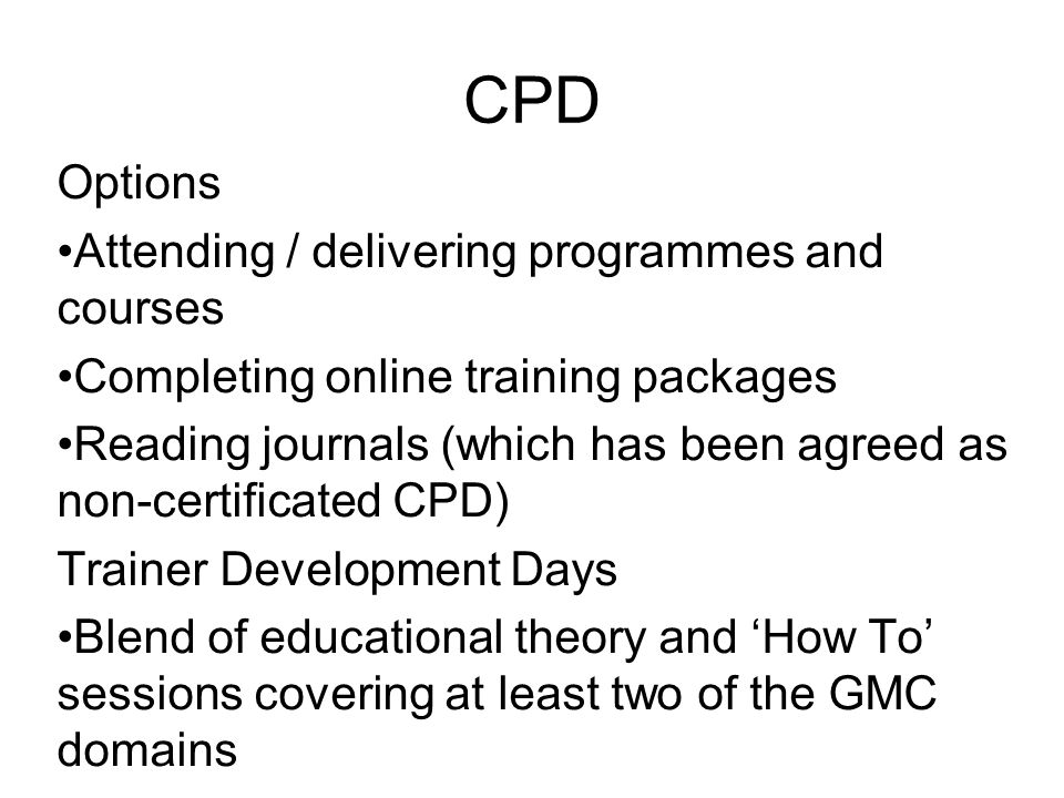 CPD Options Attending / delivering programmes and courses