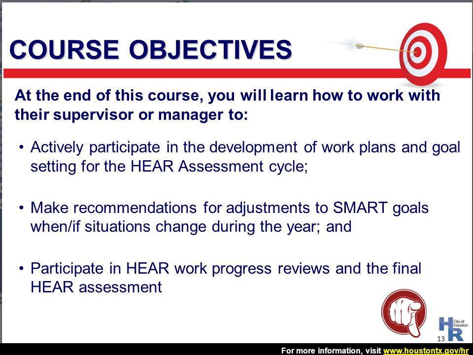 COURSE OBJECTIVES At the end of this course, you will learn how to work with their supervisor or manager to: