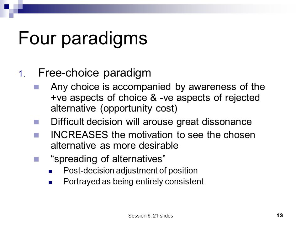 Four paradigms Free-choice paradigm