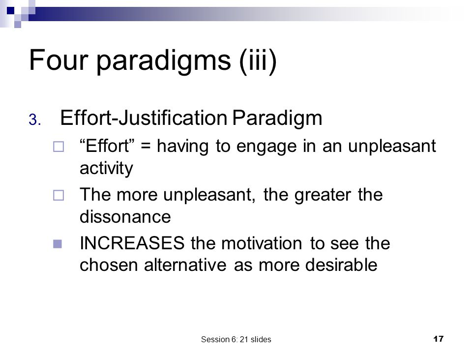 Four paradigms (iii) Effort-Justification Paradigm