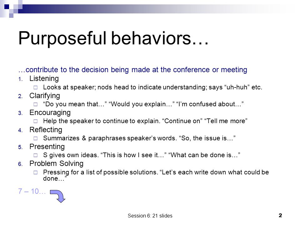 Purposeful behaviors…